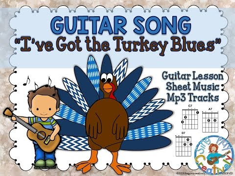"""Guitar song for Thanksgiving """"I've Got the Turkey Blues"""" Lesson and Mp3 Tracks"""