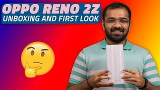 Oppo Reno 2Z Unboxing and Hands-On - The One With a Quad Camera Setup