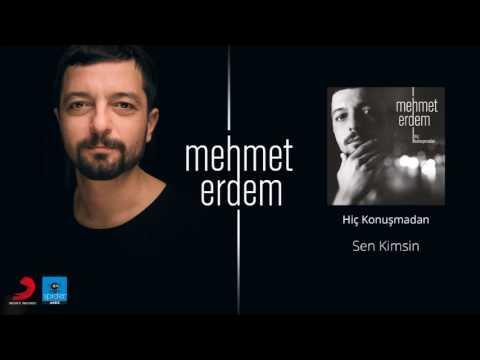 Mehmet Erdem | Sen Kimsin | Official Audio Release©