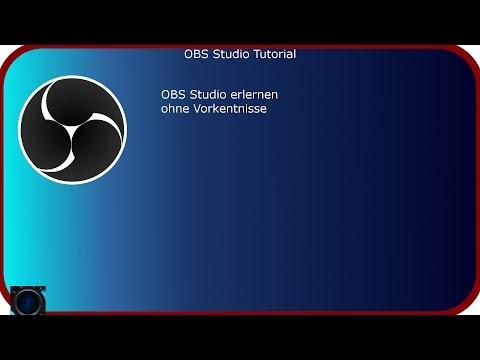 OBS Studio erlernen ohne Vorkenntnisse - Tutorial deutsch