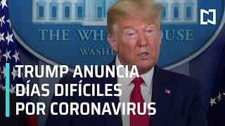 Trump Dice Que Vienen Días Difíciles Por Coronavirus En Estados Unidos - En Punto