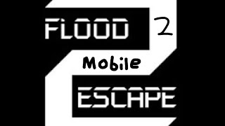 Roblox Flood Escape 2 Mobile (2) (Rage)