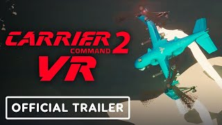Carrier Command 2 - Official VR Trailer