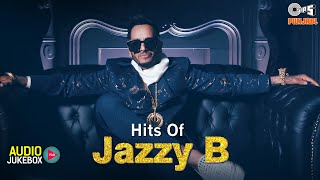 Hits Of JAZZY B | Ghaint Punjabi Songs | Jazzy B Popular Songs | All Time Punjabi Hit Songs