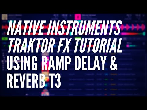 Beatworx DJ Tutorial #1 : Traktor Ramp Delay & Reverb T3