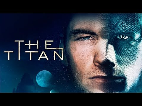 The Titan  UK Theatrical   Starring Sam Worthington, Taylor Schilling and Nathalie Emmanuel