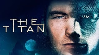 The titan - in cinemas and on digital hd from 13th april, 2018as planet earth's future hangs balance of becoming uninhabitable, human race faces a...