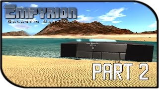 """Empyrion Galactic Survival Gameplay Part 2 - """"base Building + Desert Worms!"""""""