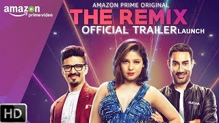 The Remix | Amazon Prime Video | The Remix New Show 2018 | Amazon Prime 1st Reality Show 2018 Launch