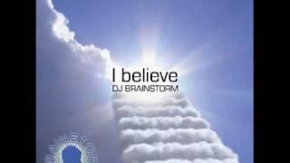 DJ Brainstorm - I believe (Bernasconi & Farenthide Remix).wmv