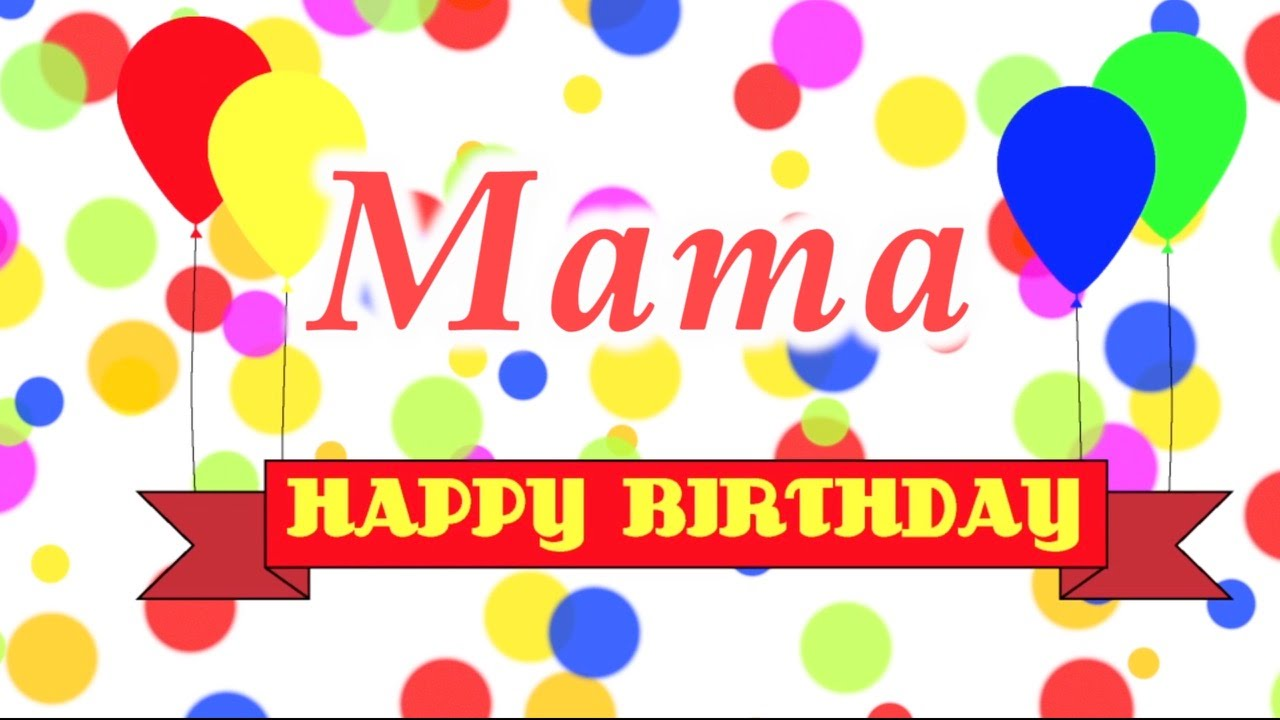 Happy Birthday Mama Song - YouTube