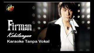 Download lagu INSTRUMENTAL - KARAOKE TANPA VOKAL - FIRMAN - KEHILANGAN [Lirik]  - Keyboard Sampling
