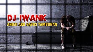 Download Mp3 Dj Iwank - Andai Aku Gayus Tambunan | Remix
