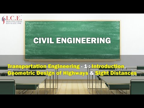 Transportation Engineering - 1 : Introduction, Geometric Design of Highways & Sight Distances