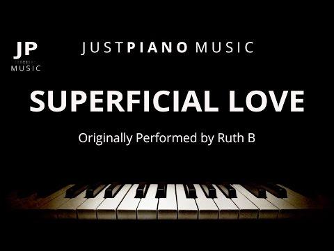 Superficial Love (Piano Accompaniment) Ruth B.