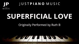 Superficial Love (Piano Accompaniment) Ruth B.