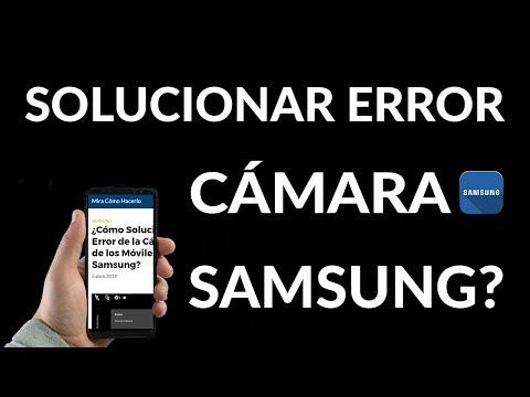 ¿Cómo Solucionar el Error de la Cámara de los Móviles Samsung?