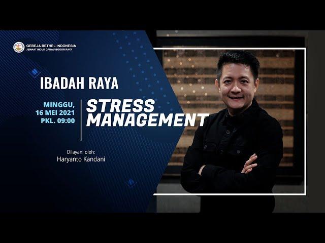 Ibadah Raya 16 Mei 2021 | Stress Management