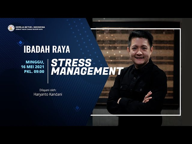 Ibadah Raya 16 Mei 2021 | Stress Management