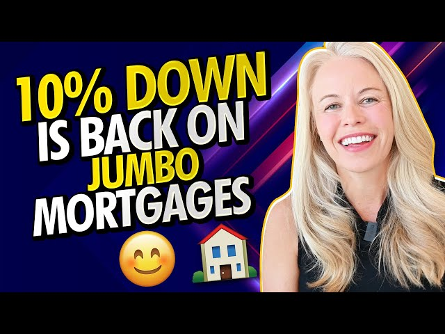 Jumbo Loan Housing Market Update - 10% Down On Jumbo Mortgages Is Back In The 2021 Housing Market