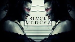 BLVCK - MEDUSA (Unofficial Videoclip)