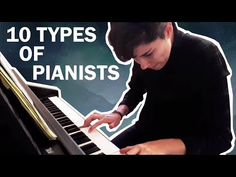 10 different types of pianists