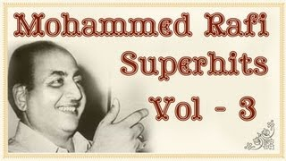 Mohammed Rafi Superhit Song Collection (HD)  - Volume 3