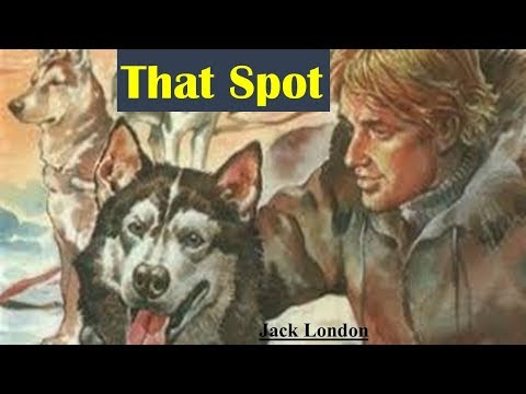 Learn English Through Story - That Spot by Jack London