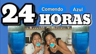 24HORAS COMENDO COMIDA AZUL