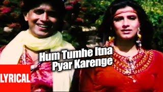 Video Lyrical: Hum Tumhe Itna Pyar Karenge | Bees Saal Baad | Anuradha Paudwal, Mohammed Aziz download MP3, 3GP, MP4, WEBM, AVI, FLV September 2017