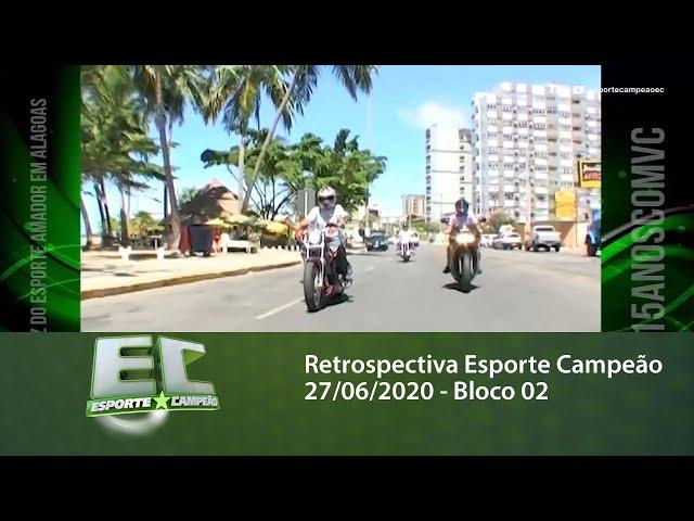 Retrospectiva Esporte Campeão 27/06/2020 - Bloco 02