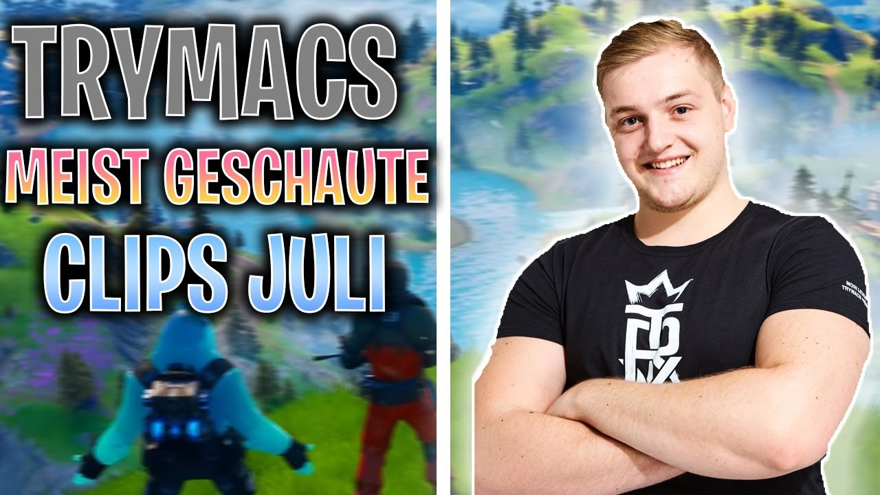 BEST OF TRYMACS JULI 👀 | TRYMACS MEIST GESCHAUTE CLIPS FORTNITE 🔥