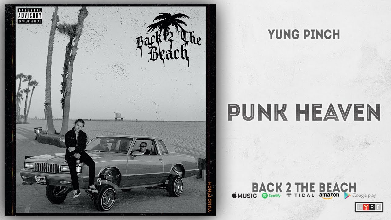 Yung Pinch - Punk Heaven (Back 2 the Beach)