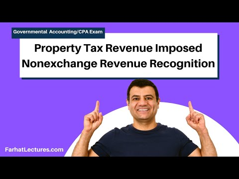 Property Tax Revenue | Imposed Nonexchange Revenue Recognition | Governmental Accounting | CPA FAR