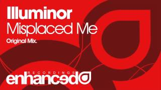 Illuminor - Misplaced Me (Original Mix) [OUT NOW]