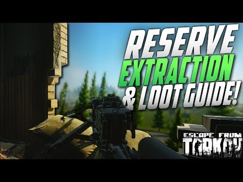 NEW MAP RESERVE EXTRACTION AND LOOT GUIDE - Escape from Tarkov