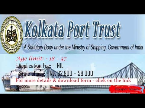Recruitment for the Post of Chief Engineer, Marine Operations, at Kolkata Port Trust