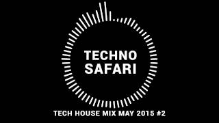 Tech House Mix May 2015 #2
