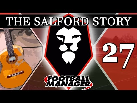 The Salford Story | Part 27 | THINGS GOT WEBBER | Football Manager 2016