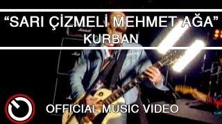 Kurban - Sarı Çizmeli Mehmet Ağa