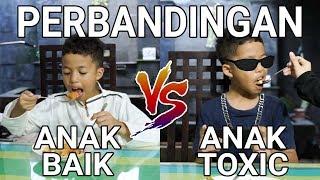 Perbandingan Anak Baik Vs Anak Toxic | Part 2
