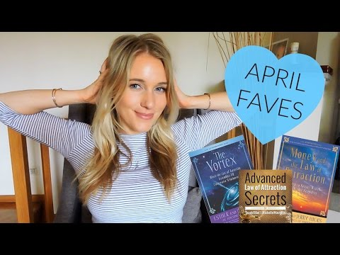 APRIL FAVOURITES: BIG NEWS & LAW OF ATTRACTION!