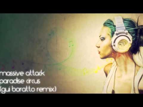 Paradise Circus - Massive Attack (Gui Boratto remix)