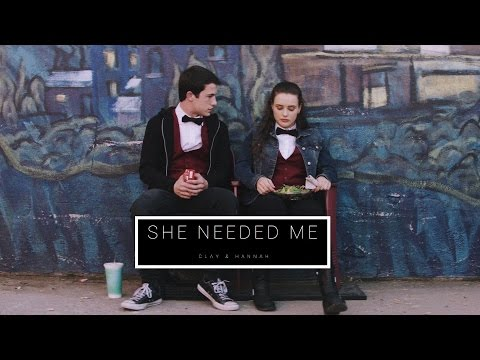 clay & hannah  | she needed me
