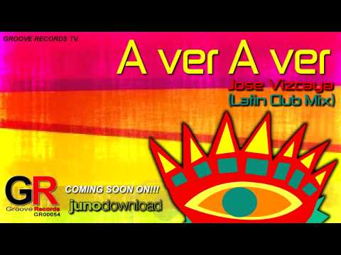 Jose Vizcaya - A ver A ver (Latin Club Mix)