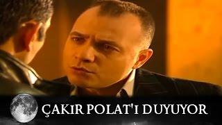 Çakır, Polat'ı Duyuyor - Kurtlar Vadisi 4.Bölüm