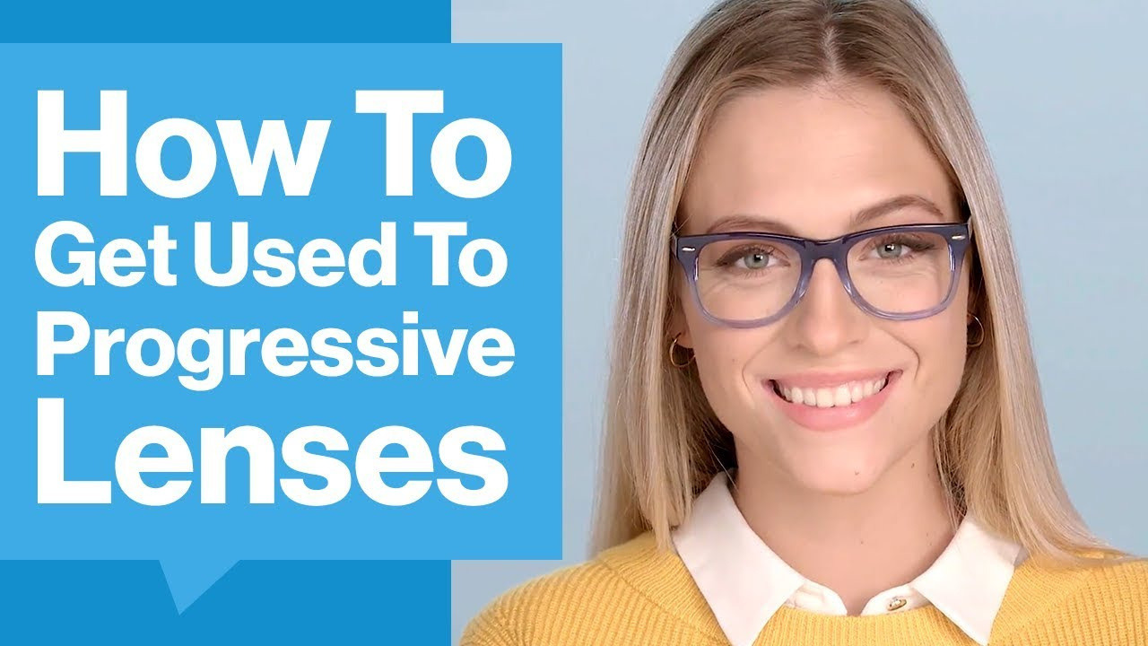 9ef5fc922e4 How To Get Used To Progressive Lenses