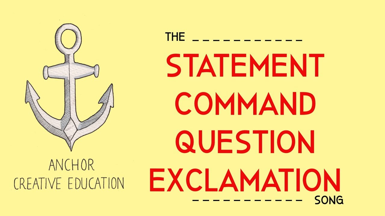 statement  command  question  exclamation song