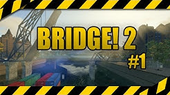 BRIDGE! 2 #1 - Let's Play zum Brückenbau-Simulator deutsch