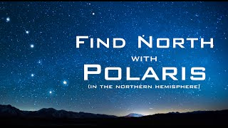 Find North with the Stars - Polaris & Ursa Major - Celestial Navigation